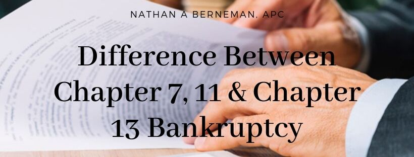 Difference Between Chapter 7, 11 & Chapter 13 Bankruptcy
