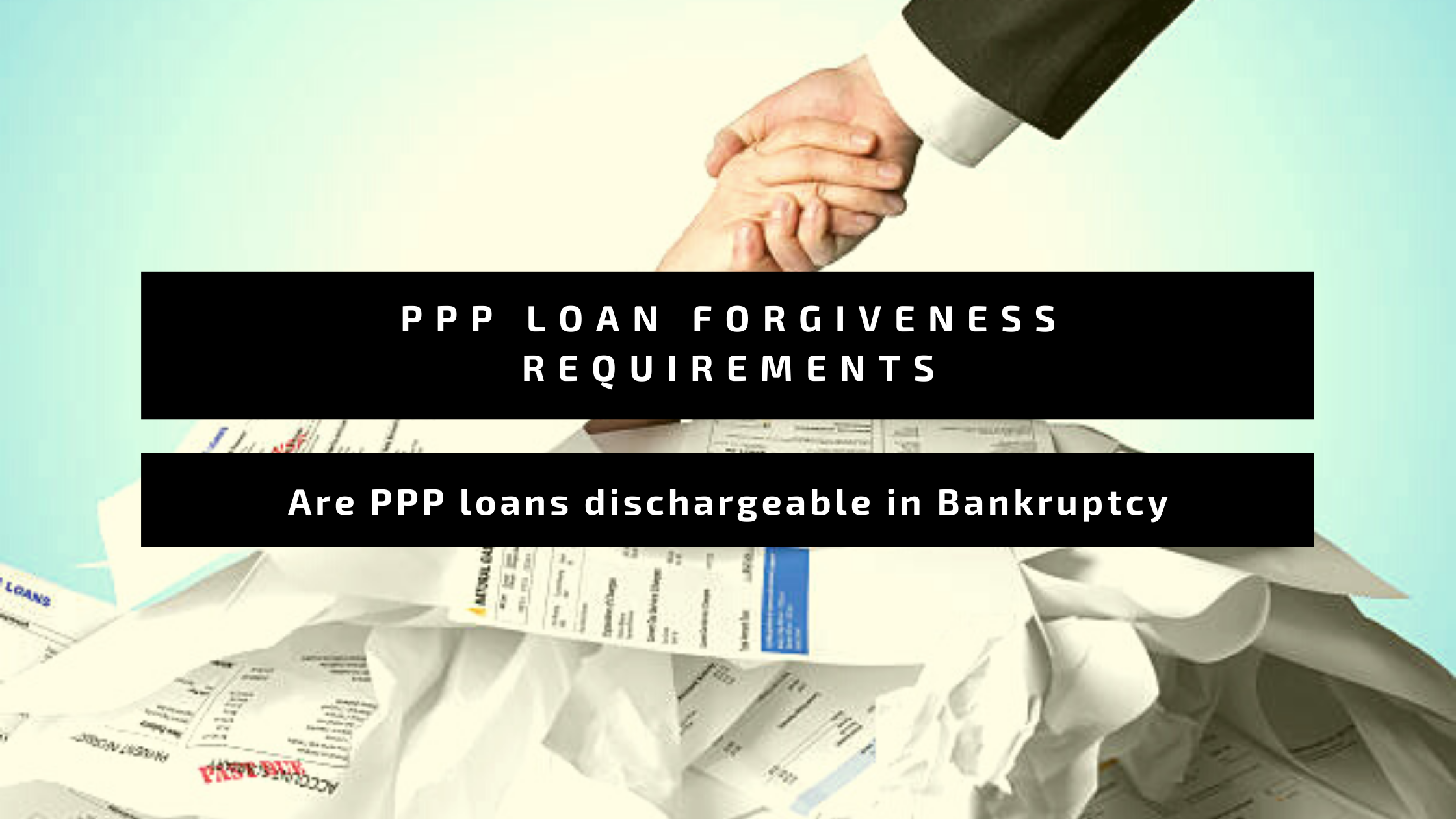 PPP loan forgiveness requirements- Are PPP loans dischargeable