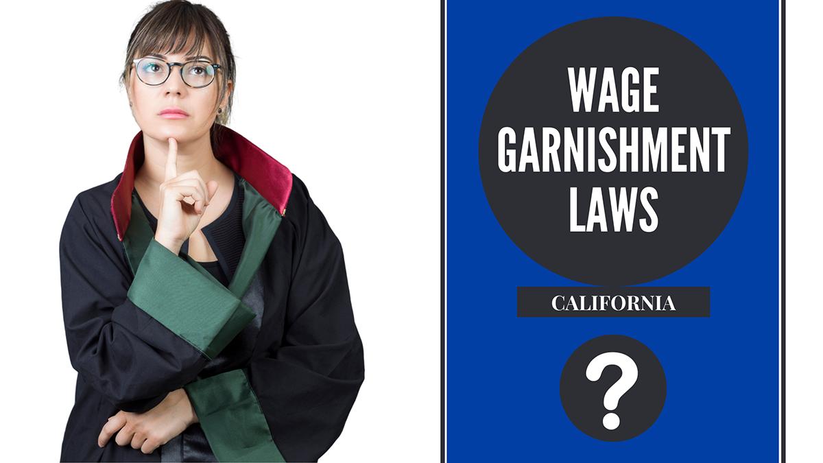 Wage Garnishment Laws in California