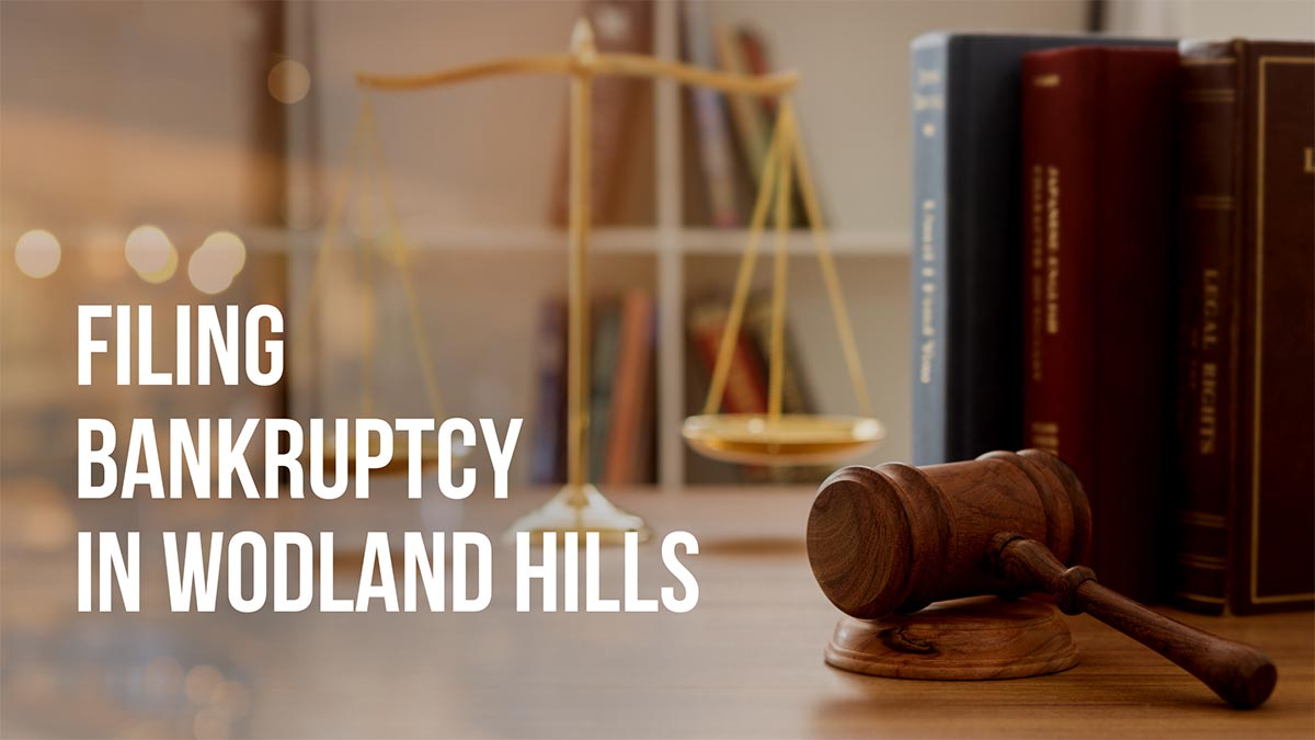 Filing BANKRUPTCY IN WODLAND HILLS