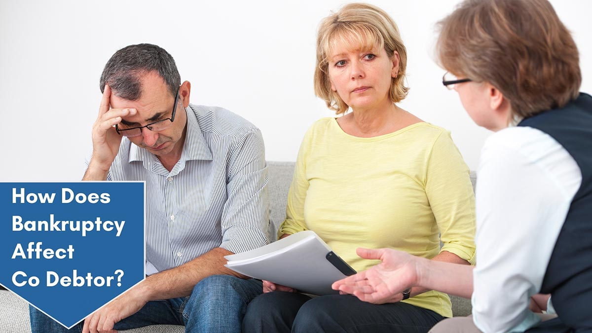 How Does My Bankruptcy Affect Co Debtor?